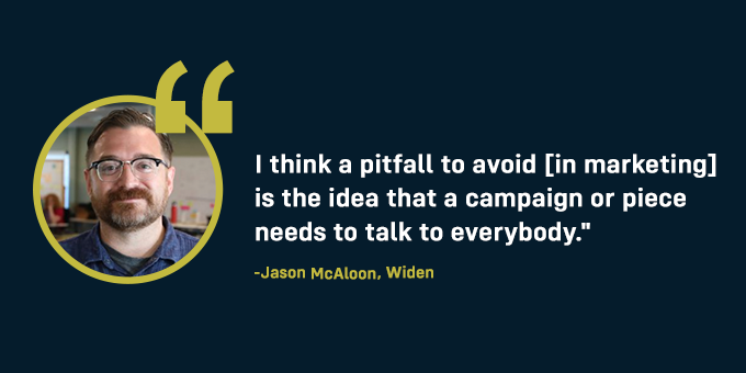 Your campaign doesn't need to speak to everyone.