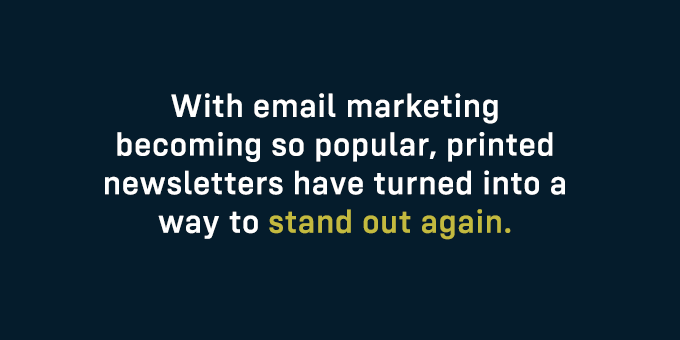 Newsletters stand out.