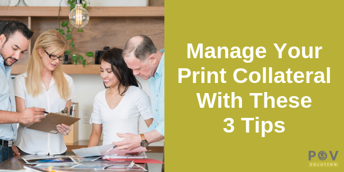 3 Tips to Manage Your Print Collateral