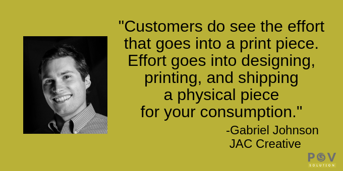 Customers see what goes into print materials.