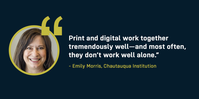 Print and digital work together tremendously well.